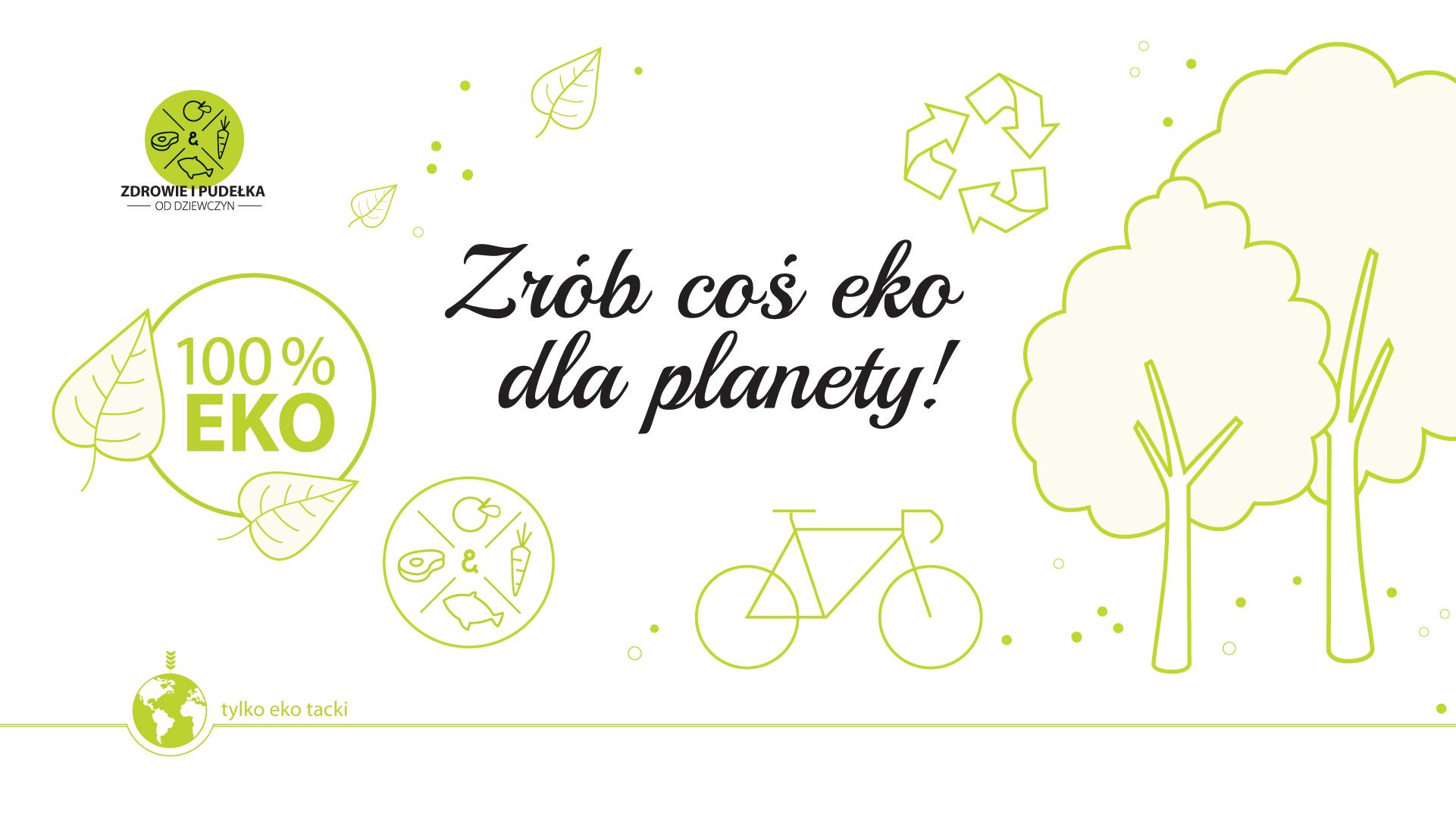 Zrób coś eko dla planety!