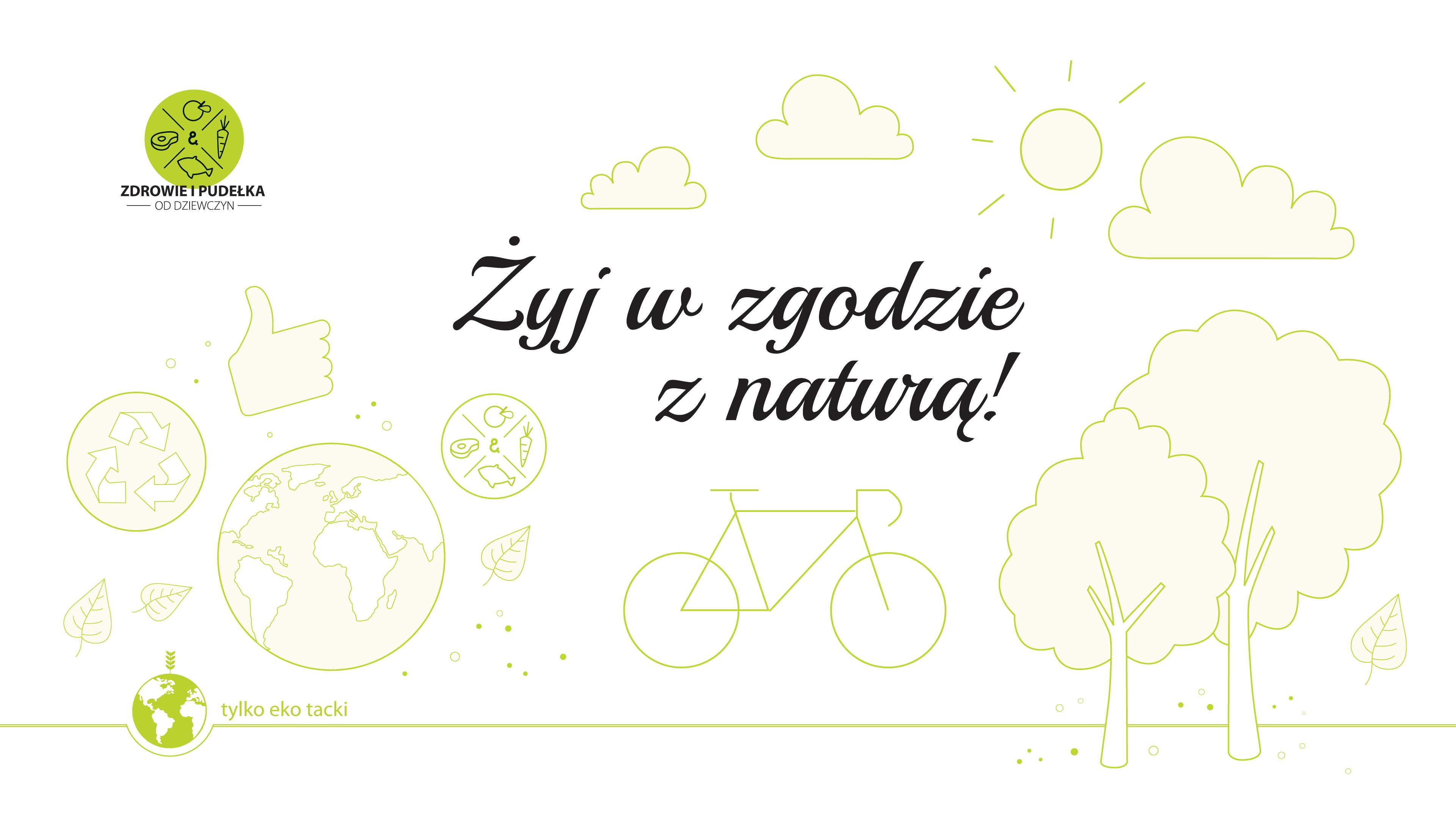 Żyj w zgodzie z naturą!